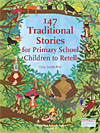 147 Traditional Stories for Primary School Children to Retell - Storytelling Schools Series, Volume II - INTRODUCTORY PRICE