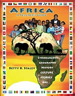 Africa: A Teacher's Guide - Ethnography, Geography, History, Culture, Stories, and Art