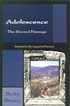 Adolescence: The Sacred Passage - Inspired by the Legend of Parzival - CLEARANCE