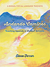 Andando Caminos - Teaching Spanish in Waldorf Schools - A Guidebook for all Foreign-Language Teachers
