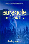 Auragole of the Mountains - Book One of the Auragole Quartet