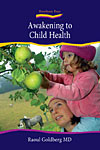 Awakening to Child Health - Vol. 1 - Holistic Child and Adolescent Development