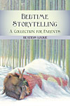 Bedtime Storytelling - A Collection for Parents