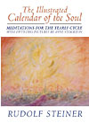 The Illustrated Calendar of the Soul - Meditations for the yearly cycle with fifty-two pictures by Anne Stockton