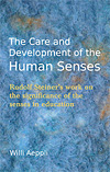 The Care and Development of the Human Senses - INTRODUCTORY PRICE