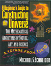 A Beginner's Guide to Constructing the Universe - The Mathematical Archetypes of Nature, Art, and Science