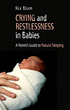 Crying and Restlessness in Babies - A Parent's Guide to Natural Sleeping