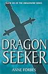 Dragon Seeker - Book 6 of the Dragonfire Series - INTRODUCTORY PRICE