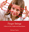 Finger Strings - A Book of Cat's-Cradles and String Figures - CLEARANCE