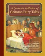 A Favourite Collection of Grimm's Fairy Tales - Cinderella, Little Red Riding Hood, Snow White and the Seven Dwarfs and many more classic stories