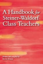 A Handbook for Steiner-Waldorf Class Teachers, 3rd Edition - INTRODUCTORY PRICE