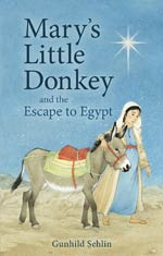 Mary's Little Donkey - Chapter Book - and the Escape to Egypt