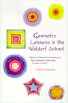 Geometry Lessons in the Waldorf School - Volume 2 - Freehand Form Drawing and Basic Geometric Construction in Grades 4 and 5
