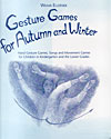 Gesture Games for Autumn and Winter