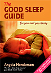 The Good Sleep Guide - Fully Revised, 3rd Edition - for You and Your Baby