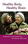 Healthy Body, Healthy Brain - Alzheimer's and Dementia Prevention and Care