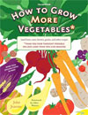 How to Grow More Vegetables* - *Than You Ever Thought Possible on Less Land Than You Can Imagine - CLEARANCE