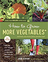 How to Grow More Vegetables* - 8th Edition - *Than You Ever Thought Possible on Less Land Than You Can Imagine - INTRODUCTORY PRICE