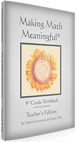 Making Math Meaningful: A 9th Grade Workbook, Teacher's Edition - A Full Year of Algebra