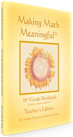Making Math Meaningful: A 10th Grade Workbook, Teacher's Edition - Geometry and some Algebra II - INTRODUCTORY PRICE
