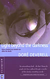 Light Beyond the Darkness - The Healing of a Suicide Across the Threshold of Death - CLEARANCE