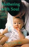 Mothering with Soul - Raising Children as Special Work