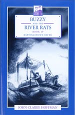 Buzzy and the River Rats, Book IV - Rafting Down River - INTRODUCTORY PRICE