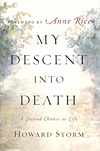 My Descent into Death - A Second Chance at LIfe - INTRODUCTORY PRICE