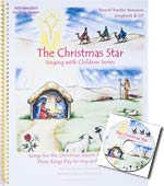 The Christmas Star - Songbook & CD - Songs for the Christmas season from Advent to Three Kings Day to sing with children