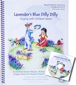 Lavender's Blue Dilly Dilly - Songbook & CD - Enchanting Nursery Rhymes, Mother Goose Songs and Singing Games for Wonder-Filled Dance and Play - CLEARANCE