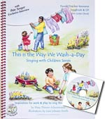 This is the Way We Wash-a-Day - Songbook & CD - Inspiring songs for work & play to sing throughout the day