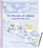 The Wonder of Lullabies - Songbook & CD - Lullabies from around the world to sing with children of all ages