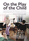 On the Play of the Child - Indications by Rudolf Steiner for Working with Young Children - INTRODUCTORY PRICE