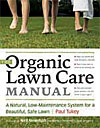 The Organic Lawn Care Manual - A Natural, Low-Maintenance System for a Beautiful, Safe Lawn - CLEARANCE