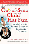 The Out-of-Sync Child Has Fun, Revised Edition - Activities for Kids with Sensory Processing Disorder - INTRODUCTORY PRICE