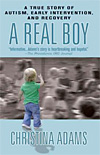 A Real Boy - A True Story of Autism, Early Intervention, and Recovery - CLEARANCE