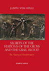 Secrets of the Stations of the Cross and the Grail Blood - The Mystery of Transformation