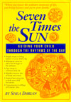 Seven Times the Sun - Guiding Your Child through the Rhythms of the Day