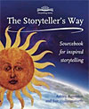 The Storyteller's Way - Sourcebook for inspired storytelling - INTRODUCTORY PRICE