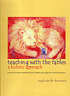 Teaching with the Fables - A holistic approach
