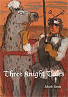Three Knight Tales