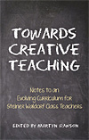 Towards Creative Teaching - Notes to an Evolving Curriculum for Steiner Waldorf Class Teachers - INTRODUCTORY PRICE