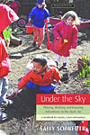 Under the Sky - Playing, Working and Enjoying Adventures in the Open Air