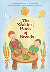 The Waldorf Book of Breads - Collected by Marsha Post