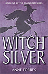 Witch Silver - Book 5 of the Dragonfire Series - INTRODUCTORY PRICE