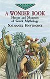 A Wonder Book - Heroes and Monsters of Greek Mythology